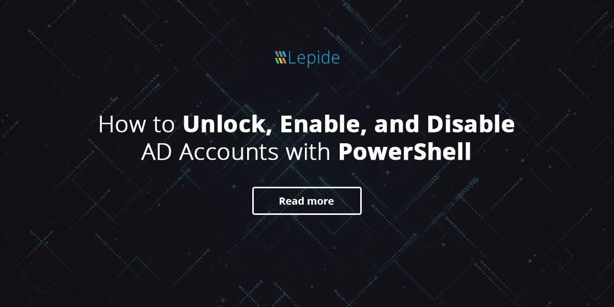 How to Unlock, Enable, and Disable AD Accounts with PowerShell