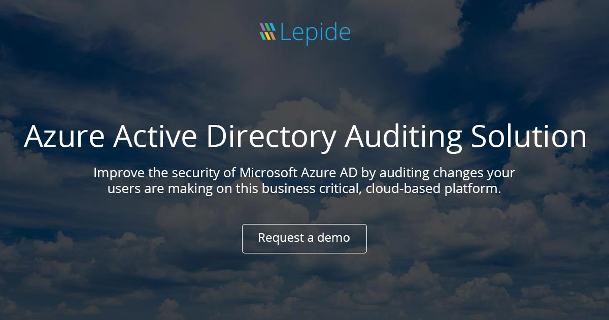 Azure AD Auditing and Reporting with LepideAuditor