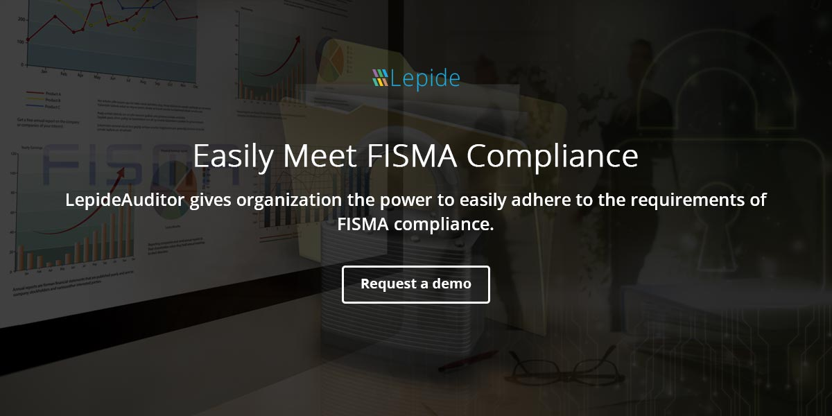 Meet FISMA Compliance with LepideAuditor